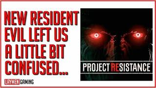 We Played The New Resident Evil Game (Project Resistance). It was...different.