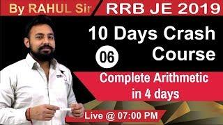 LAST 10 DAYS Maths Crash Course || Complete Airthemetic || Class 06 || RRB JE CBT1 ||  By Rahul Sir