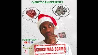 Gibbzy Dan - Christmas Scam (Official Audio)