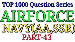 AIRFORCE X GROUP,NAVY(AA,SSR) top 100 Question series Part-43