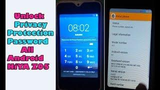 Here How To Reset /Unlock Privacy Protection Password All Android/HiYA Z05 And all Model HiYa