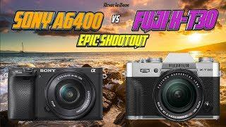 Fuji XT30 vs Sony A6400 Epic Shootout Comparison - Which camera to buy