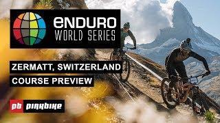 EWS Zermatt Course Preview 2019 - Round 8