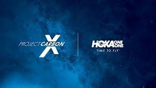 HOKA ONE ONE Presents – Project Carbon X