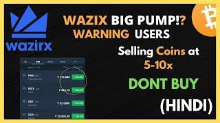 Wazirx Fake PUMP SCAM Selling coins at 10x   WARNING DONT BUY   STAY SAFE #wazirxScam
