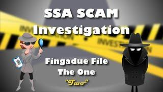 "SSA Scam Investigation ""Fingadue File The One"" Pt 2"