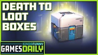 Death to Loot Boxes - Kinda Funny Games Daily 08.07.19