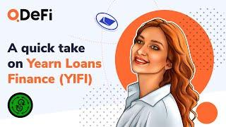 Yearn Loans Finance (YlFI) -  a scam or a promising DeFi project? | QDeFi